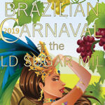 Old Sugar Mill Brazilian Carnaval event flyer